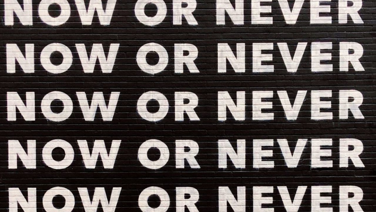 Now or never sign